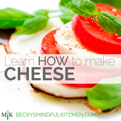 Cheese Making Cooking Classes | Becky's Mindful Kitchen