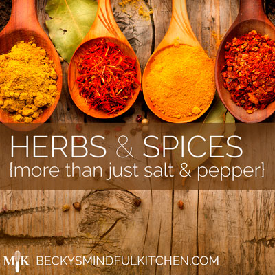 Herbs & Spices Cooking Class | Becky's Mindful Kitchen