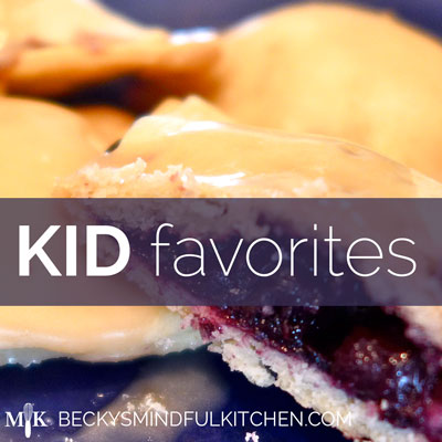 Kid Favorites Class | Becky's Mindful Kitchen