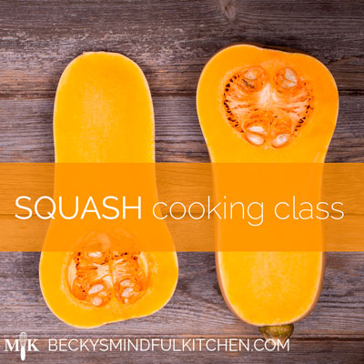 Squash Cooking Class | Becky's Mindful Kitchen