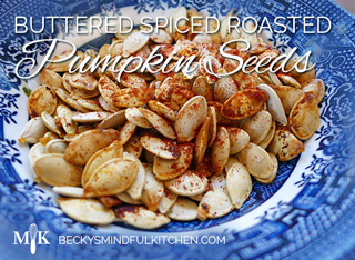 Buttered Spiced Roasted Pumpkin Seed Recipe | Becky's Mindful Kitchen