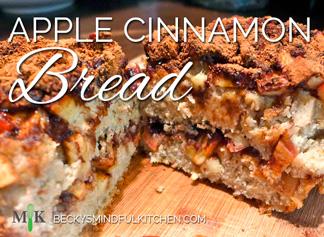 Apple Cinnamon Bread | Becky's Mindful Kitchen
